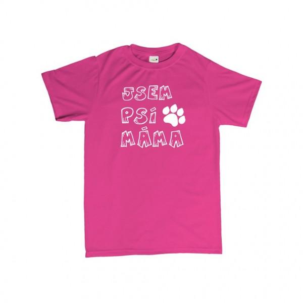 Tričko - Jsem psí máma - M růžové