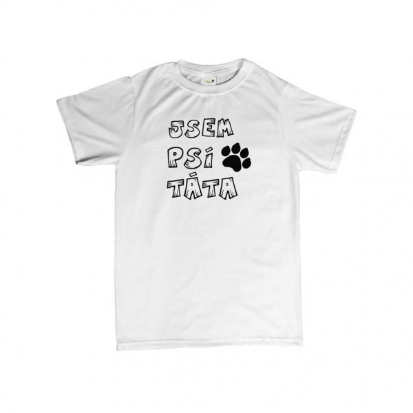 Tričko - Jsem psí táta - M bílé
