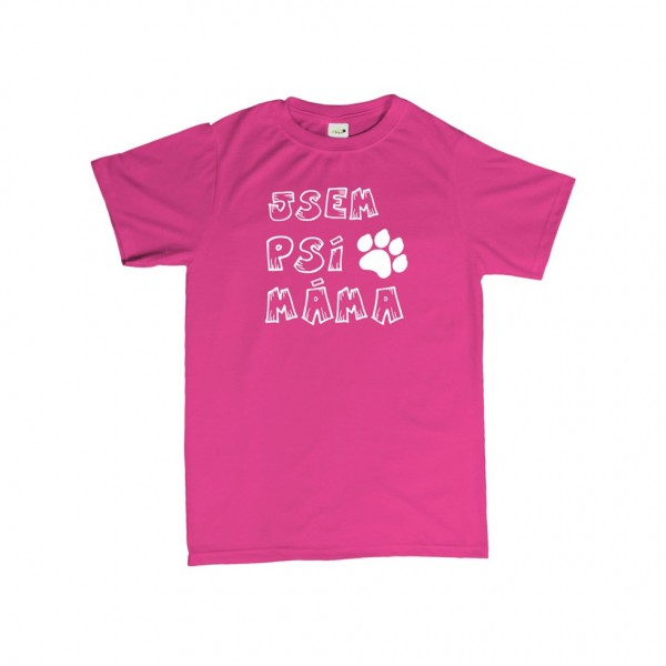 Tričko - Jsem psí máma - XL růžové