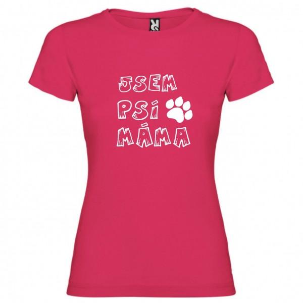 Dámské tričko - Jsem psí máma - L růžové